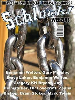 Schlock! Webzine Vol. 8, Issue 13 by [Welton, Benjamin, Murphy, Gary, Laker, Steve, Bryant, Gregory KH, Price, Richard D, Helmstutler, Jay]