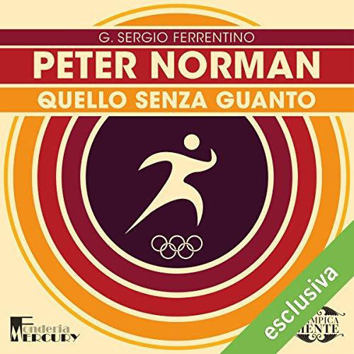 Peter Norman: Quello senza guanto (Olimpicamente)  Audiolibri