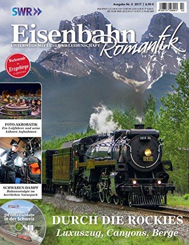 Eisenbahn Romantik Magazin - Unterwegs mit Lust und Leidenschaft - Durch die Rockies - Luxuszug,...
