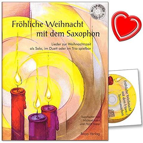 Fröhliche Weihnacht mit dem Saxophon (Tenorsaxophon) - Lieder zur Weihnachtszeit, als Solo, im Duett oder im Trio spielbar - mit CD , mit bunter herzförmiger Notenklammer