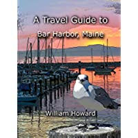 A Travel Guide to Bar Harbor, Maine (English Edition)