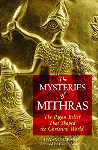The Mysteries of Mithras: The Pagan Belief That Shaped the Christian World (English Edition)