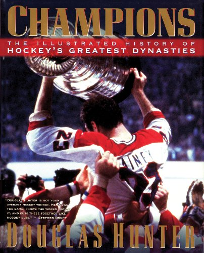 Champions: The Illustrated History of Hockey's Greatest Dynasties por Douglas Hunter