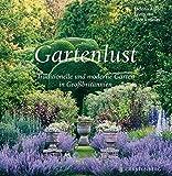 Gartenlust. Traditionelle und moderne Gärten in Großbritannien - Helena Attlee