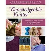 Storey Publishing-The Knowledgeable Knitter by Radcliffe, Margaret (2014) Paperback