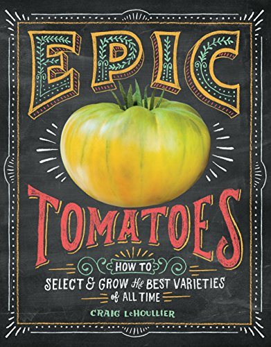 epic-tomatoes-how-to-select-and-grow-the-best-varieties-of-all-time-english-edition