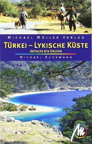 Reiseführer Türkei - Lykische Küste: Von Antalya bis Dalyan