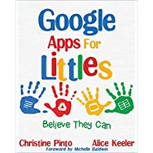 Google Apps for Littles: Believe They Can (English Edition)