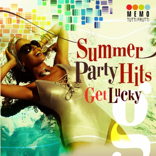 Summer Party Hits - Get Lucky