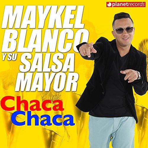 Chaca Chaca - Maykel Blanco