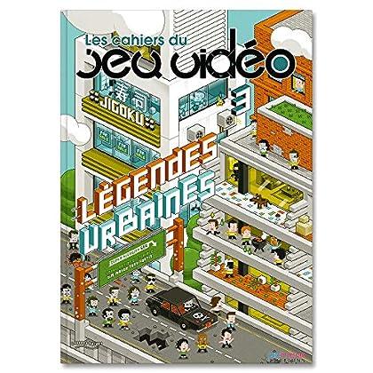 Les cahiers du jeu vidéo, N° 3 : Légendes urbaines