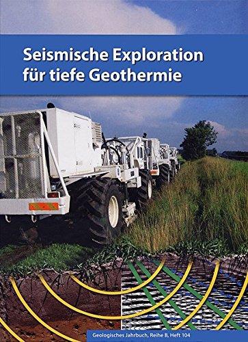 Seismische Exploration für tiefe Geothermie (Geologisches Jahrbuch, Reihe B)