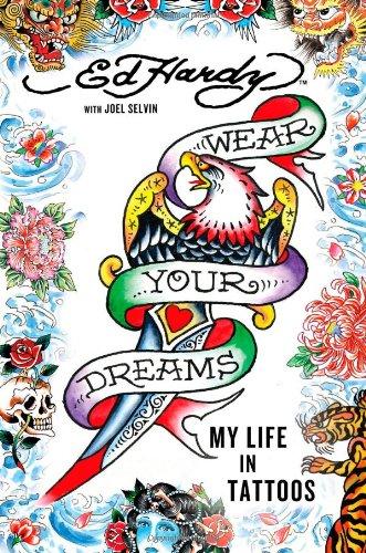 Preisvergleich Produktbild Wear Your Dreams: My Life in Tattoos