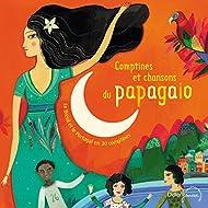 Comptines et chansons du papagaio (Le Brésil et le Portugal en 30 comptines)
