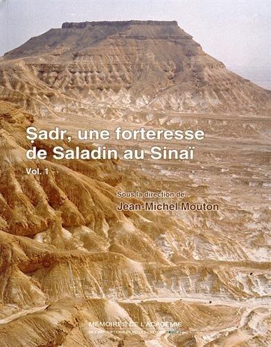 Sadr, une forteresse de Saladin au Sina : Histoire et archologie, 2 volumes