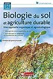 Biologie du sol et agriculture durable : une approche organique et agroécologique / Christian de Carné-Carnavalet   Carné-Carnavalet, Christian de. auteur