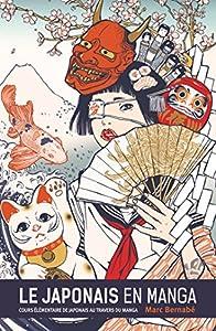 Le japonais en manga Nouvelle édition Tome 1