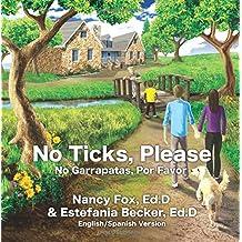 No Ticks, Please | No Garrapatas, Por Favor