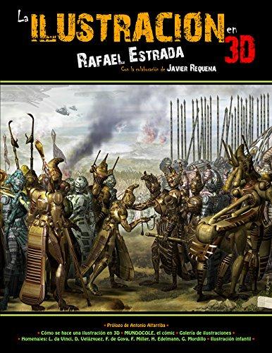 La Ilustración en 3D: El arte del siglo XXI por Rafael Estrada