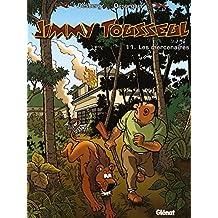 Jimmy Tousseul - Tome 11 : Les Mercenaires (Les Nouvelles Aventures de Jimmy Tousseul)