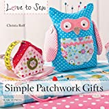 Simple Patchwork Gifts (Love to Sew)