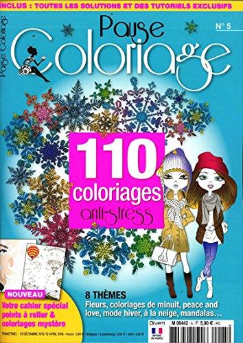 pause coloriage; 110 coloriages anti-stress; 8 thèmes: fleurs, coloriages de minuit, peace and love, mode hiver, a la neige, mandalas...