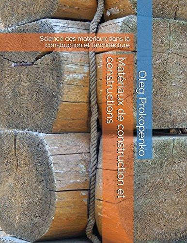 Matériaux de construction et constructions: Science des matériaux dans la construction et l'architecture