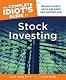 The Complete Idiot's Guide to Stock Investing by Sarah Young Fisher (2011-08-02) - Sarah Young Fisher;Susan Shelly