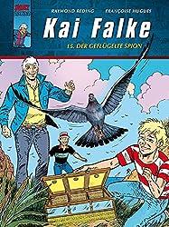 Kai Falke: Band 15: Der geflügelte Spion