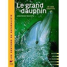 Le grand dauphin et ses cousins