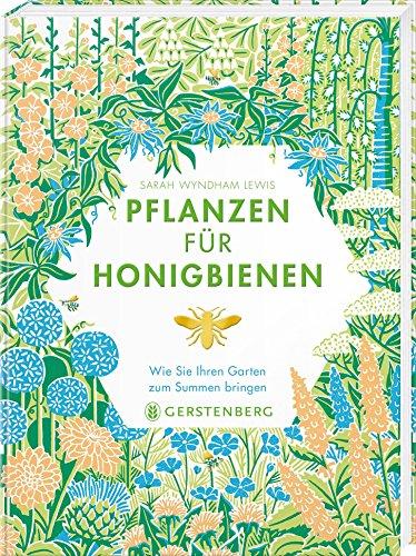 Pflanzen für Honigbienen - Wie Sie Ihren Garten zum Summen bringen