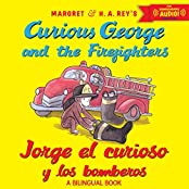 Jorge el curioso y los bomberos/Curious George and the Firefighters (bilingual ed.) w/downloadable audio
