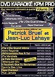 DVD Karaoké KPM Pro Vol.24 ''Patrick Bruel & Jean-Luc Lahaye''