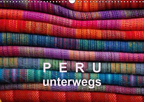 Peru - unterwegs (Wandkalender 2019 DIN A3 quer): Impressionen aus Peru (Monatskalender, 14 Seiten ) (CALVENDO Orte)