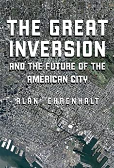 The Great Inversion and the Future of the American City di [Ehrenhalt, Alan]