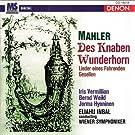 Mahler: Des Knaben Wunderhorn & Lieder eines fahrenden Gesellen
