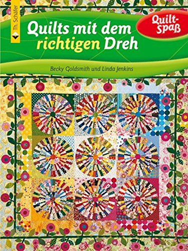 Quilts mit dem richtigen Dreh (Quilt-Spaß)