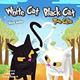 "Book for kids:""WHITE CAT BLACK CAT -1 "":Bedtime story, Beginner reader Level-1, Early learning, Values(Childrens Picture Book, Preschool, Baby Book, Children 0-8)Cat book, Animal story book, Series 1"