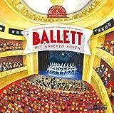 Ballett: Mit anderen Augen (Rundherum & Mittendrin)