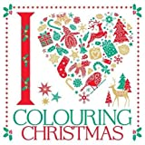 I Heart Colouring Christmas (I Heart Colouring Books)