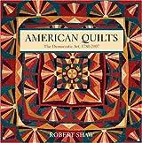 American Quilts: The Democratic Art, 1780-2007