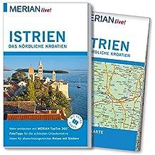 MERIAN live! Reiseführer Istrien Das nördliche Kroatien: Mit Extra-Karte zum Herausnehmen