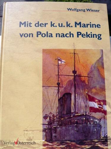Mit der k. u. k. Marine von Pola nach Peking