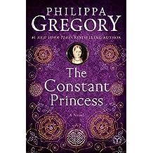 The Constant Princess (Plantagenet and Tudor Novels)