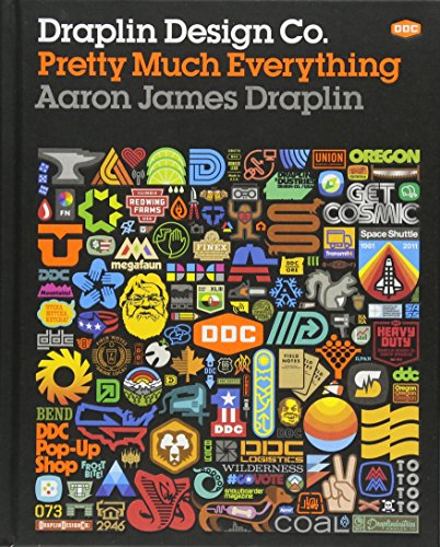 Draplin Design Co.: Pretty Much Everything por Aaron James Draplin