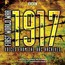 First World War: 1917: Voices from the BBC Archive (First World War: from the BBC Archive)
