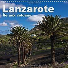 Lanzarote Île aux volcans (Calendrier mural 2015 300 × 300 mm Square) (Calvendo Places)