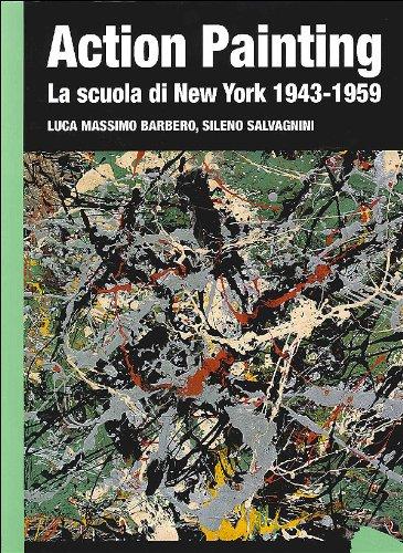 Action painting. La scuola di New York 1943-1959. Ediz. illustrata (Dossier d'art) por Luca Massimo Barbero