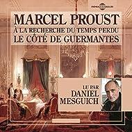 Marcel Proust : A la recherche du temps perdu - Le côté de Guermantes (Lu par Daniel Mesguich)