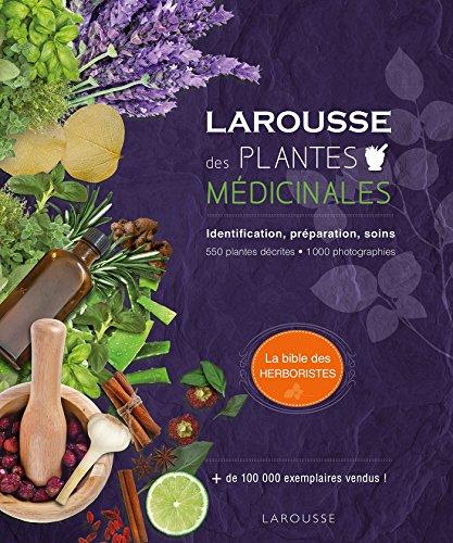 Larousse des plantes médicinales: Identification, préparation, soins - 500 plantes décrites - 1000 photographies par Andrew Chevallier
